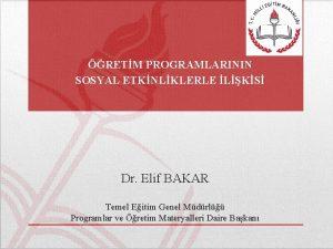 RETM PROGRAMLARININ SOSYAL ETKNLKLERLE LKS Dr Elif BAKAR
