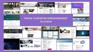 TURUN YLIOPISTON KRKIHANKKEET 16 10 2019 TURUN YLIOPISTON
