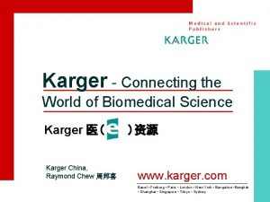 Karger Connecting the World of Biomedical Science Karger