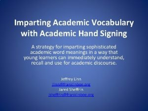 Imparting Academic Vocabulary with Academic Hand Signing A