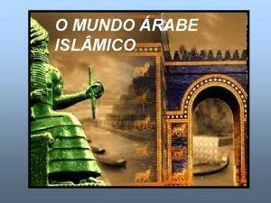 O MUNDO RABE ISL MICO ORIGENS DO ESTADO