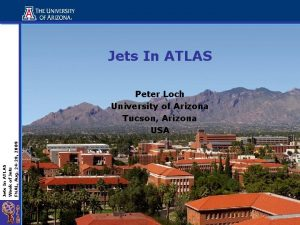 Jets In ATLAS Week of Jets FNAL Aug