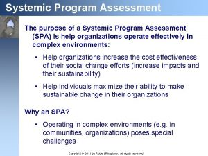 Systemic Program Assessment The purpose of a Systemic