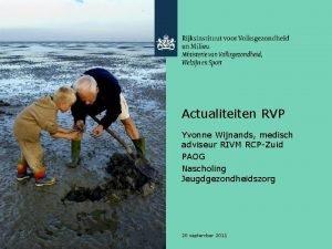 Actualiteiten RVP Yvonne Wijnands medisch adviseur RIVM RCPZuid