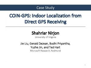 Case Study COINGPS Indoor Localization from Direct GPS