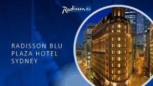 RADISSON BLU PLAZA HOTEL SYDNEY About the Hotel