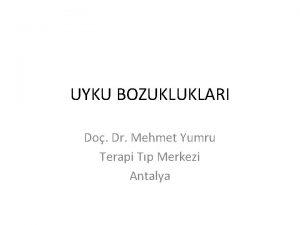 UYKU BOZUKLUKLARI Do Dr Mehmet Yumru Terapi Tp