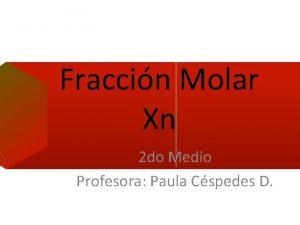 Fraccin Molar Xn 2 do Medio Profesora Paula