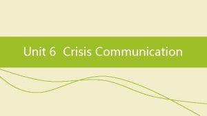 Unit 6 Crisis Communication Skills focus Reading locating