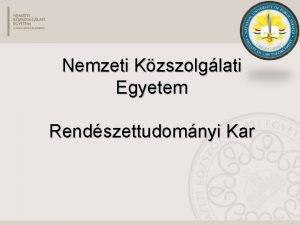 Nemzeti Kzszolglati Egyetem Rendszettudomnyi Kar A bemutat nappali