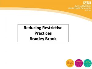 Reducing Restrictive Practices Bradley Brook Bradley Brook Hx