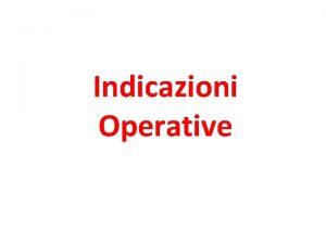 Indicazioni Operative CCR Il CCR la sede dove