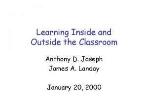 Learning Inside and Outside the Classroom Anthony D