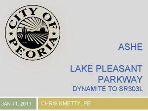 ASHE LAKE PLEASANT PARKWAY DYNAMITE TO SR 303