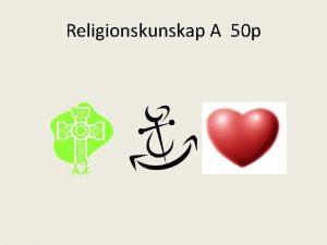 Religionskunskap A 50 p Delmoment Hemsida Religionpaedstromska weebly