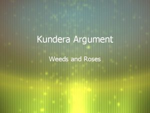 Kundera Argument Weeds and Roses Weed 1 Address