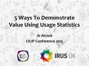5 Ways To Demonstrate Value Using Usage Statistics
