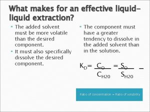 What makes for an effective liquid extraction The
