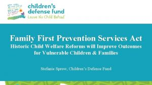 Family First Prevention Services Act Historic Child Welfare