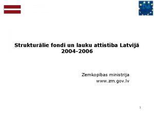 Strukturlie fondi un lauku attstba Latvij 2004 2006