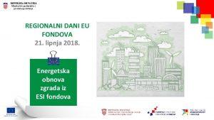 REPUBLIKA HRVATSKA Ministarstvo graditeljstva i prostornoga ureenja REGIONALNI