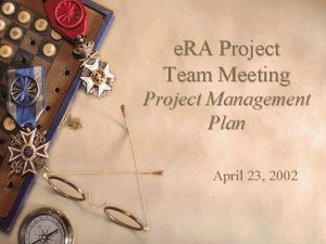 e RA Project Team Meeting Project Management Plan