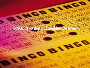 BINGO Two step and combine like terms BINGO