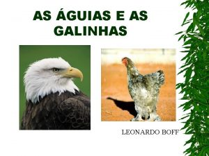 AS GUIAS E AS GALINHAS LEONARDO BOFF Um