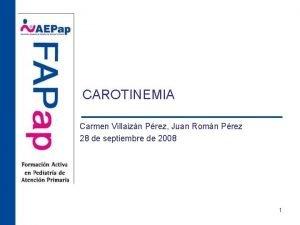 CAROTINEMIA Carmen Villaizn Prez Juan Romn Prez 28