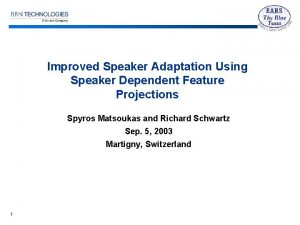 Improved Speaker Adaptation Using Speaker Dependent Feature Projections