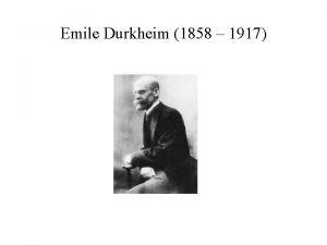 Emile Durkheim 1858 1917 ivot E D Narozen