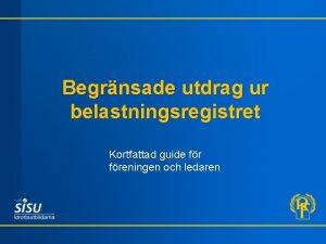 Begrnsade utdrag ur belastningsregistret Kortfattad guide freningen och