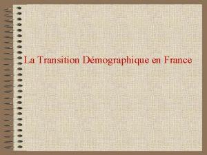 La Transition Dmographique en France La Transition Dmographique