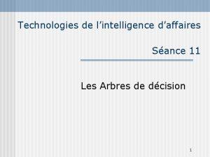 Technologies de lintelligence daffaires Sance 11 Les Arbres