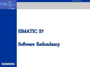 Automation and Drives SIMATIC S 7 Software Redundancy