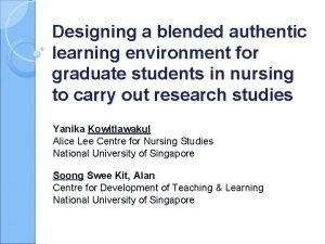 Designing a blended authentic learning environment for graduate