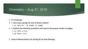 Chemistry Aug 31 2016 P 3 Challenge 1