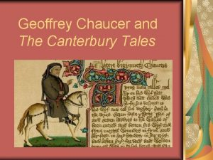 Geoffrey Chaucer and The Canterbury Tales The Historical