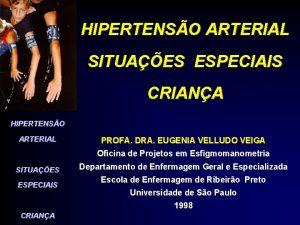 HIPERTENSO ARTERIAL SITUAES ESPECIAIS CRIANA HIPERTENSO ARTERIAL PROFA