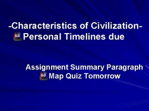 Characteristics of Civilization Personal Timelines due Assignment Summary