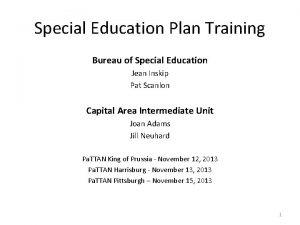 Special Education Plan Training Bureau of Special Education