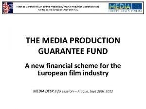 Fonds de Garantie MEDIA pour la Production MEDIA