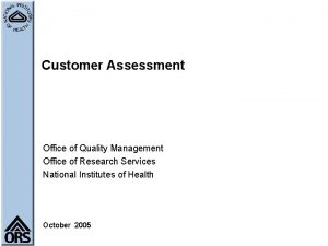 Customer Assessment Office of Quality Management Office of