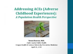Addressing ACEs Adverse Childhood Experiences A Population Health