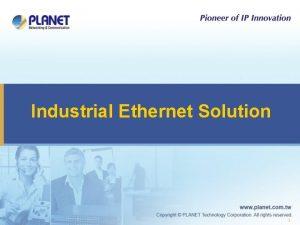 Industrial Ethernet Solution 1 Total Industrial Ethernet Solution