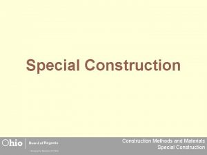 Special Construction Methods and Materials Special Construction Special