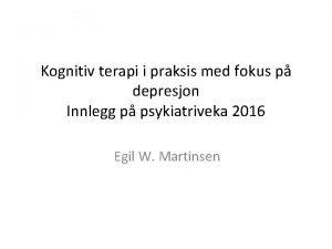 Kognitiv terapi i praksis med fokus p depresjon