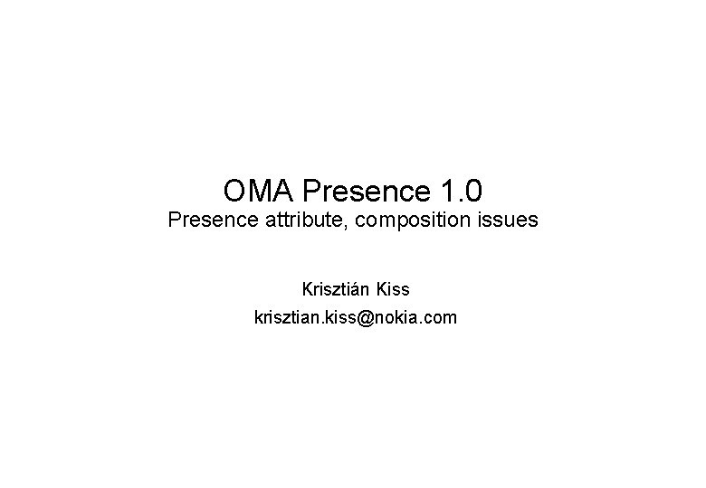 OMA Presence 1 0 Presence attribute composition issues