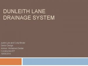 DUNLEITH LANE DRAINAGE SYSTEM Justin Lyle and Cody