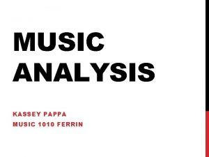 MUSIC ANALYSIS KASSEY PAPPA MUSIC 1010 FERRIN MUSIC